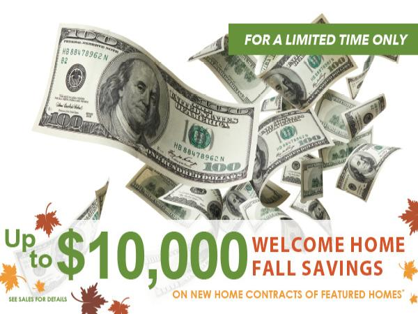 Up to $10,000 Welcome Home Fall Savings